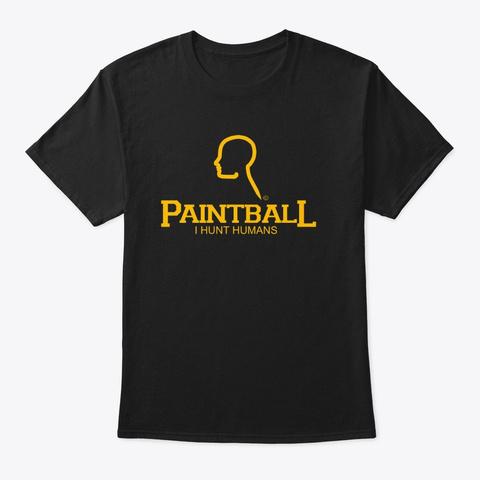 I Hunt Humans Gold Black T-Shirt Front
