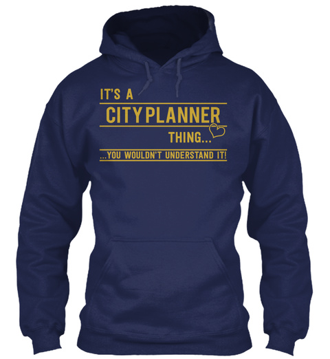 It's A Cityplanner Thing You Wouldn't Understand It Navy T-Shirt Front
