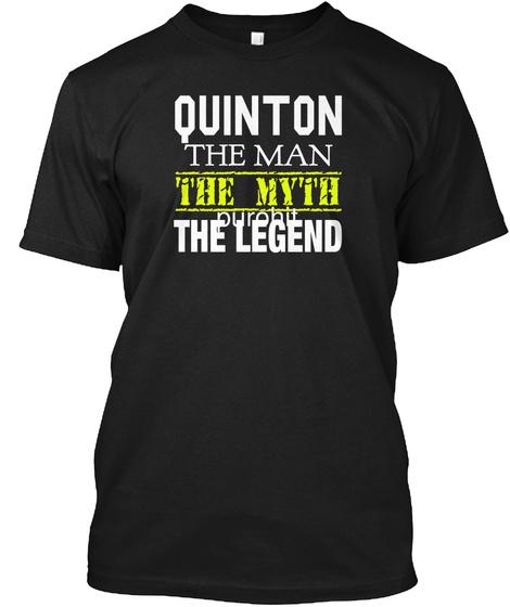 Quinton The Man The Myth The Legend Black T-Shirt Front
