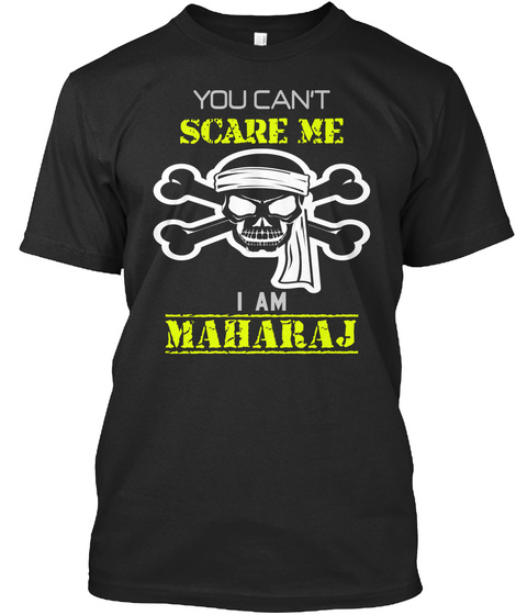 You Can't Scare Me I Am Maharaj Black T-Shirt Front