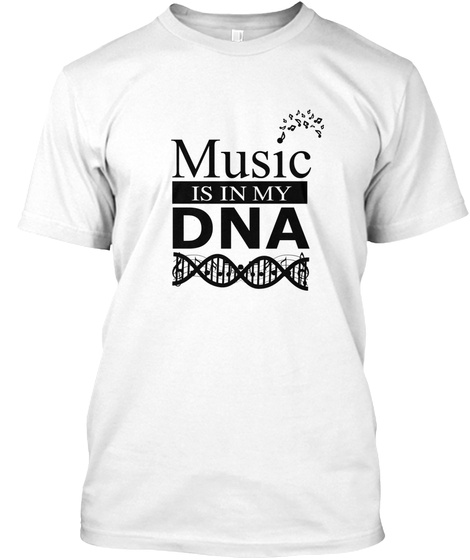 Music Is In My Dna White T-Shirt Front