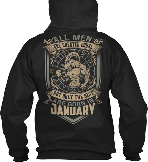 All Men Are Created Equal But Only The Best Are Born In January Black Maglietta Back