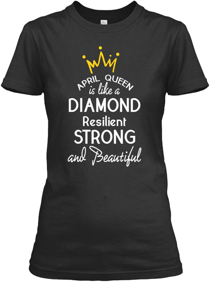 April Queen Diamond Shirt Black T-Shirt Front