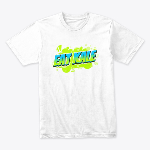 Eat Kale (Blue Green) White T-Shirt Front