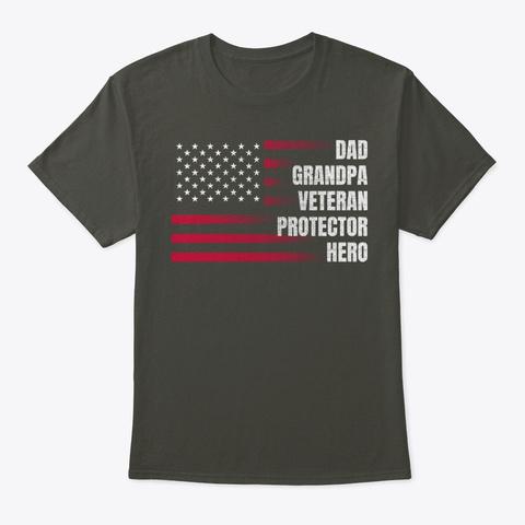Dad Grandpa Veteran Protector Hero Shirt Smoke Gray T-Shirt Front