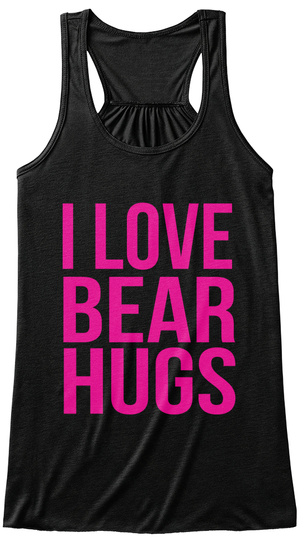 I Love Bear Hugs Black T-Shirt Front