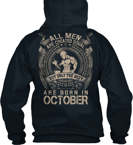 All Men Are Created Equal But Only The Best Are Born In October Sweatshirt Back