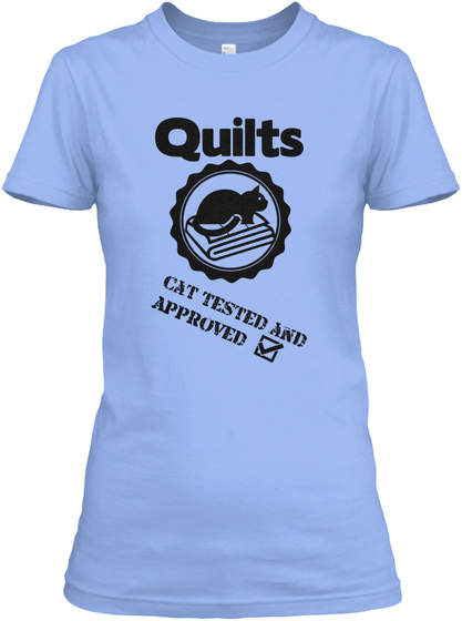 Quilts Cat Tested And Approved Light Blue T-Shirt Front