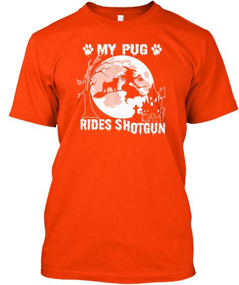 My Pug Rides Shotgun Orange T-Shirt Front