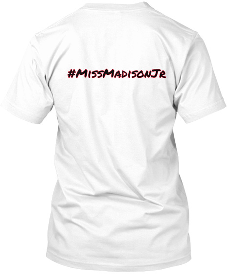 #Miss Madison Jr White T-Shirt Back