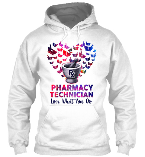 Pharmacy Technician Love What You Do White T-Shirt Front