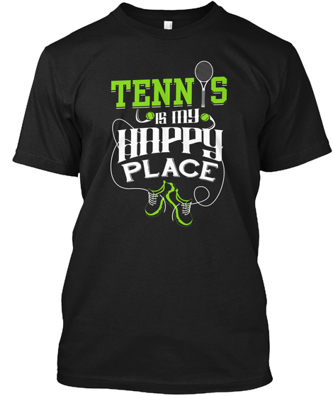 Tennis Is My Happy Place Black T-Shirt Front