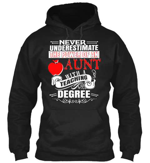 Never Underestimate The Power Of An Aunt With A Teaching Degree Black T-Shirt Front