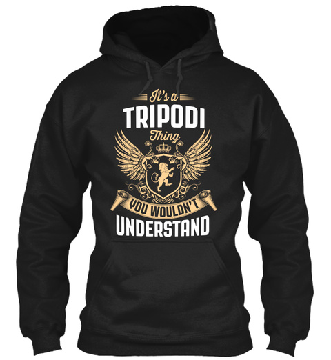 Its A Tripodi Thing Black T-Shirt Front