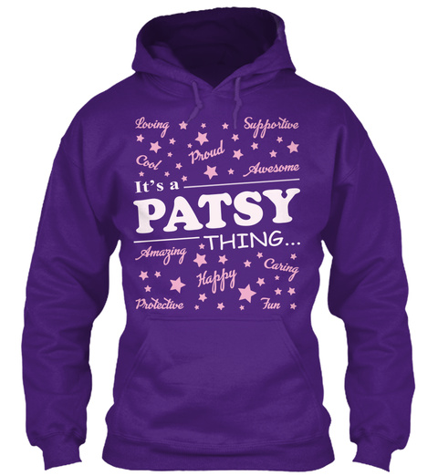 Loving Cool Proud Supportive Awesome It's A Patsy Thing Amazing Protective Happy Caring Fjn Purple T-Shirt Front