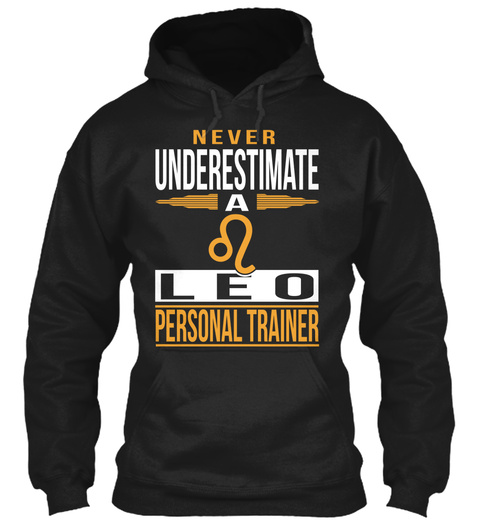 Never Underestimate A Leo Personal Trainer Black T-Shirt Front