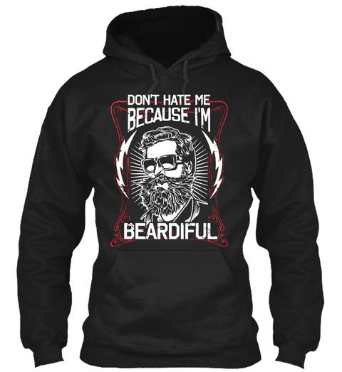 4bbafb2b5 Don't Hate Me Because I'm Beardiful - dont hate me because I'm ...