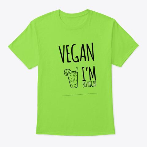 Vegan  I'm So High Lime T-Shirt Front