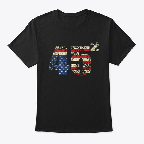 Trump 45 Squared Distressed Usa Flag Black T-Shirt Front