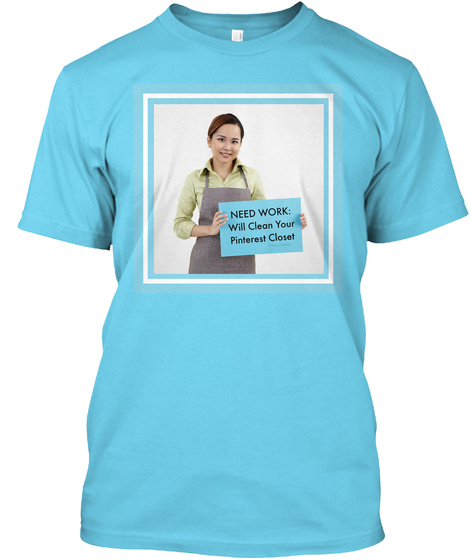 Will Clean Your Pinterest Closet Tahiti Blue T-Shirt Front
