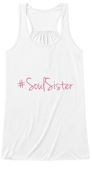 #Soul Sister White T-Shirt Front