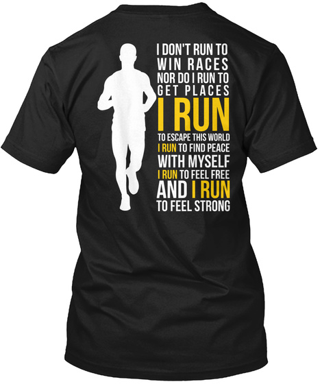 I Don't Run Win Races Nor Do I Run To Get Places Black T-Shirt Back