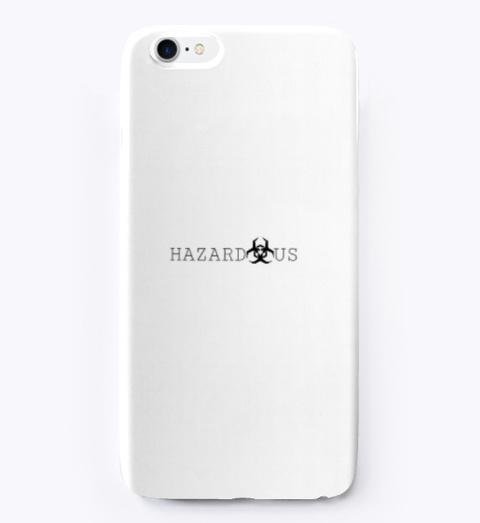 Hazardous Phone Case Iphone Standard T-Shirt Front