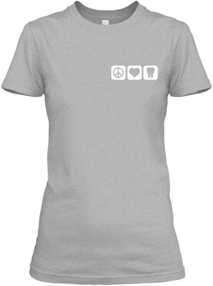 I Am A Dental Hygienist T Shirt Sport Grey T-Shirt Front