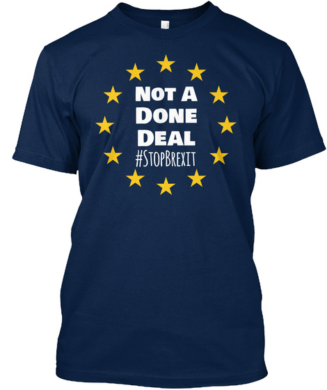 09dff997 Not A Done Deal Stop Brexit - not a done deal #stopbrexit Products ...
