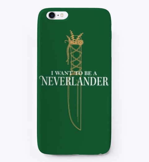 'i Want To Be A Neverlander' Phone Case Dark Green T-Shirt Front