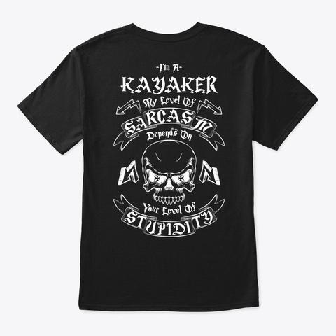 Kayaker Sarcasm Shirt Black T-Shirt Back