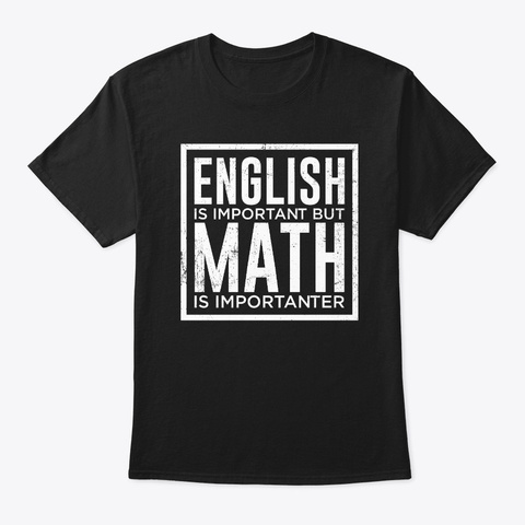 English Is Important But Math Is  Black T-Shirt Front