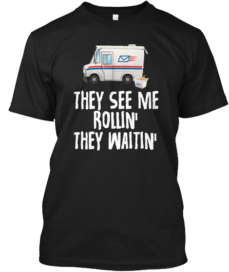 They See Me Rollin' They Waitin' Black T-Shirt Front