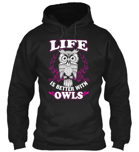 Life Is Better With Owls  Black T-Shirt Front