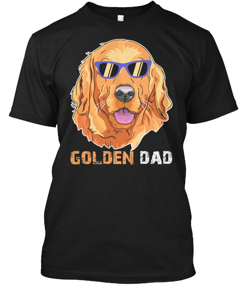 Golden Dog Dad Shirt Fathers Day Gifts Black Camiseta Front