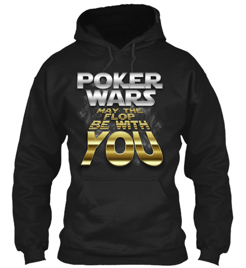 Poker Wars May The Flop Be With You Black T-Shirt Front