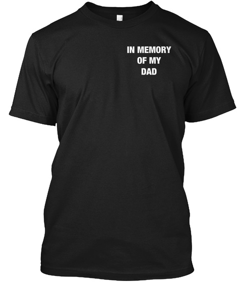 In Memory Of My Dad Black T-Shirt Front