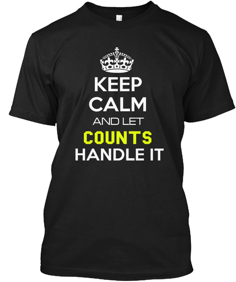 Keep Calm And A Counts Handle It Black T-Shirt Front