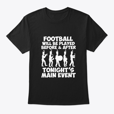 Football Before After Marching Band Black T-Shirt Front