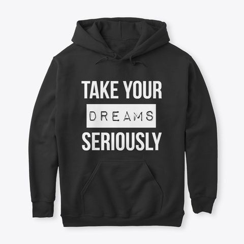 Take Your Dreams Black T-Shirt Front