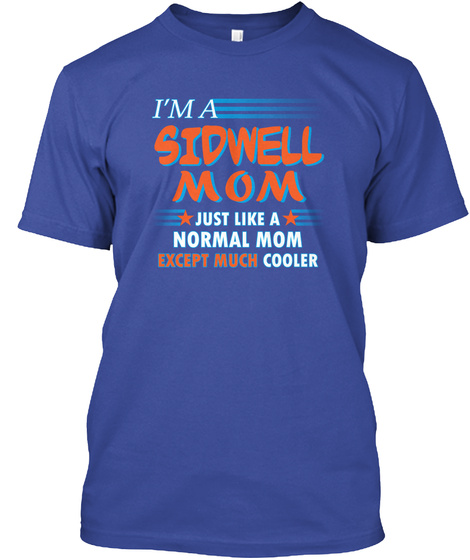 Name Sidwell Mom Cooler Deep Royal T-Shirt Front