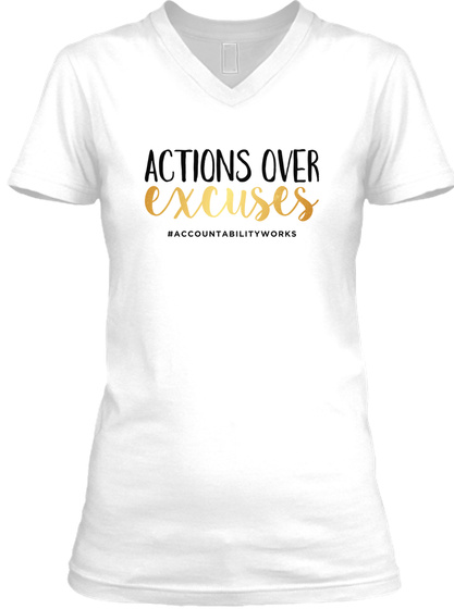 Actions Over Excuses #Accountability Works White T-Shirt Front