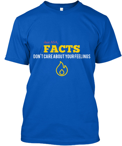 Dear Asa, Facts Don't Care About Your Feelings Royal T-Shirt Front