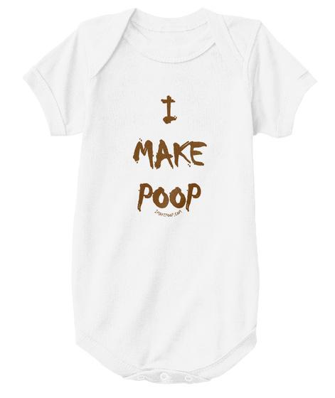 I Make Loop Imakepoop.Com White T-Shirt Front