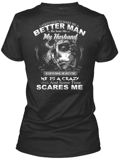My Husband Is A Crazy And Scares Me Black T-Shirt Back