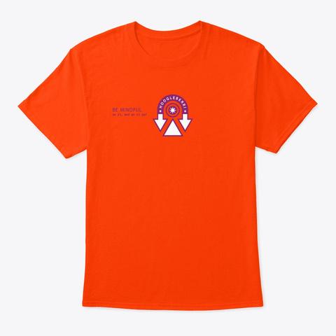 Be Mindful Orange T-Shirt Front