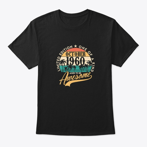 60th Birthday Awesome October 1960 Black T-Shirt Front