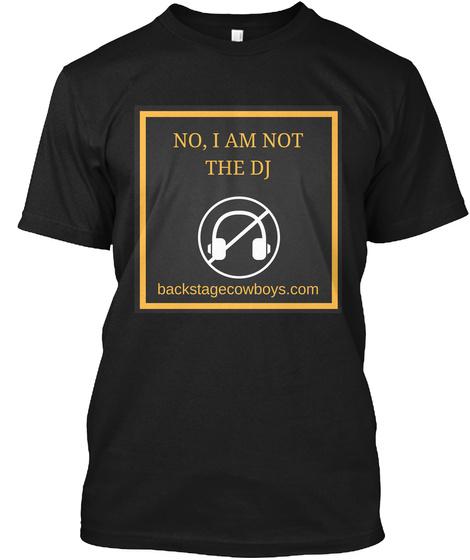 No, I Am Not The Dj Black T-Shirt Front