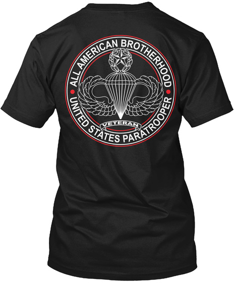 United States Paratrooper All American Brotherhood Veteran United States Paratrooper Black T-Shirt Back