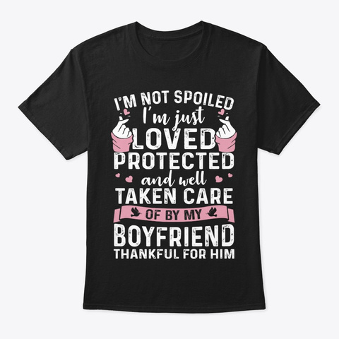 Loved Boyfriend Funny Shirt Hilarious Black T-Shirt Front